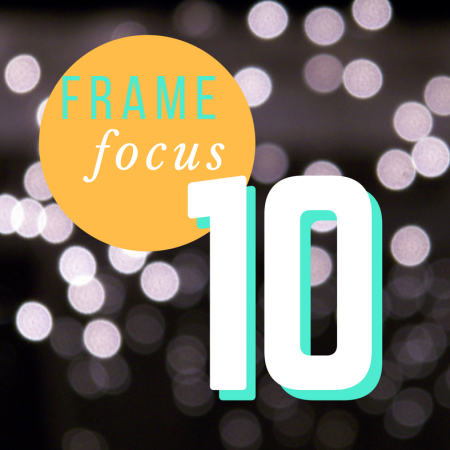 Thing 10: Frame Focus