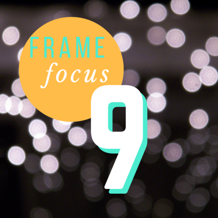 Thing 9: Frame Focus