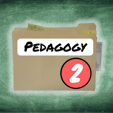 Thing 2: Pedagogy