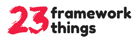 23 Framework Things