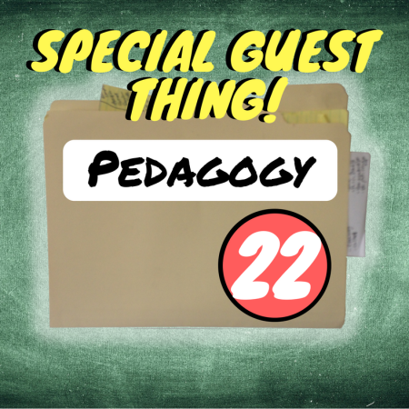 Thing 22: Pedagogy - Special Guest Thing!