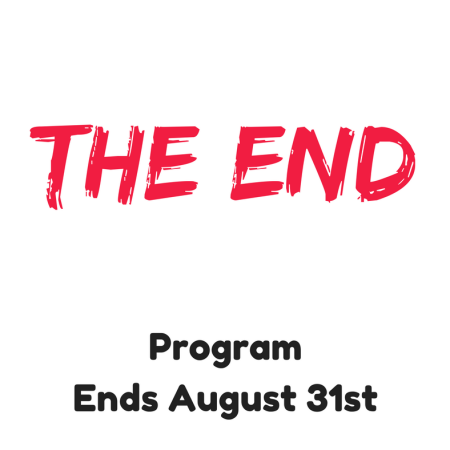 The End - Program Ends August 31st